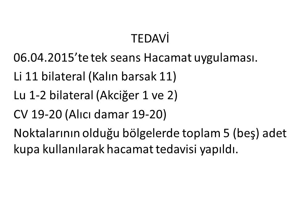 TEDAVİ 06. 04. 2015'te tek seans Hacamat uygulaması