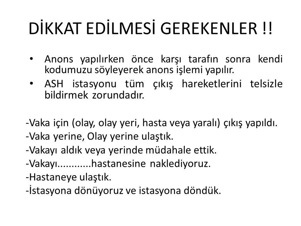 DİKKAT EDİLMESİ GEREKENLER !!