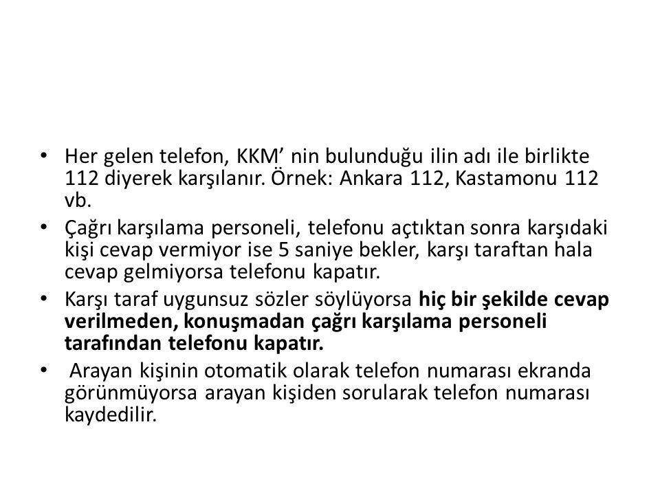 Her gelen telefon, KKM' nin bulunduğu ilin adı ile birlikte 112 diyerek karşılanır. Örnek: Ankara 112, Kastamonu 112 vb.