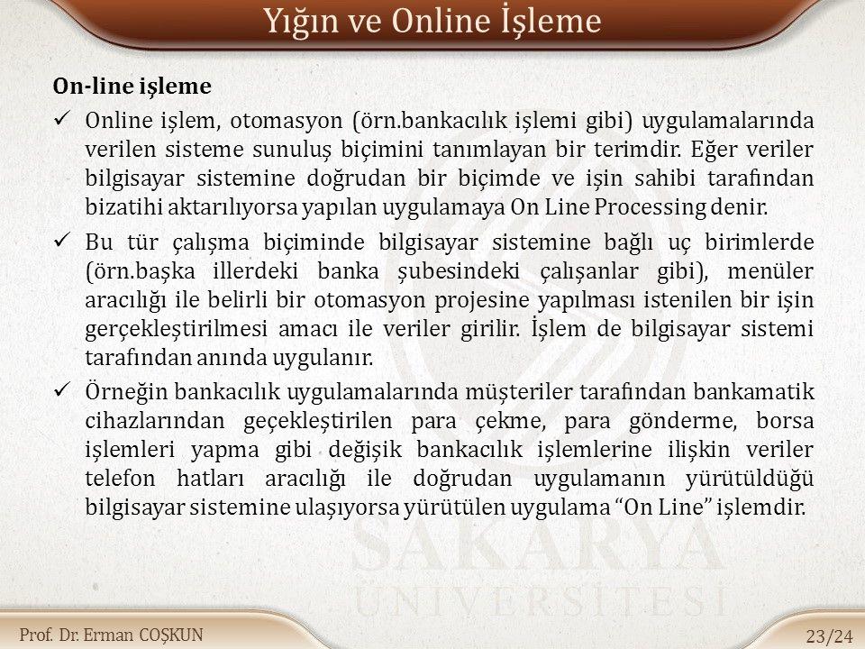 Yığın ve Online İşleme On-line işleme