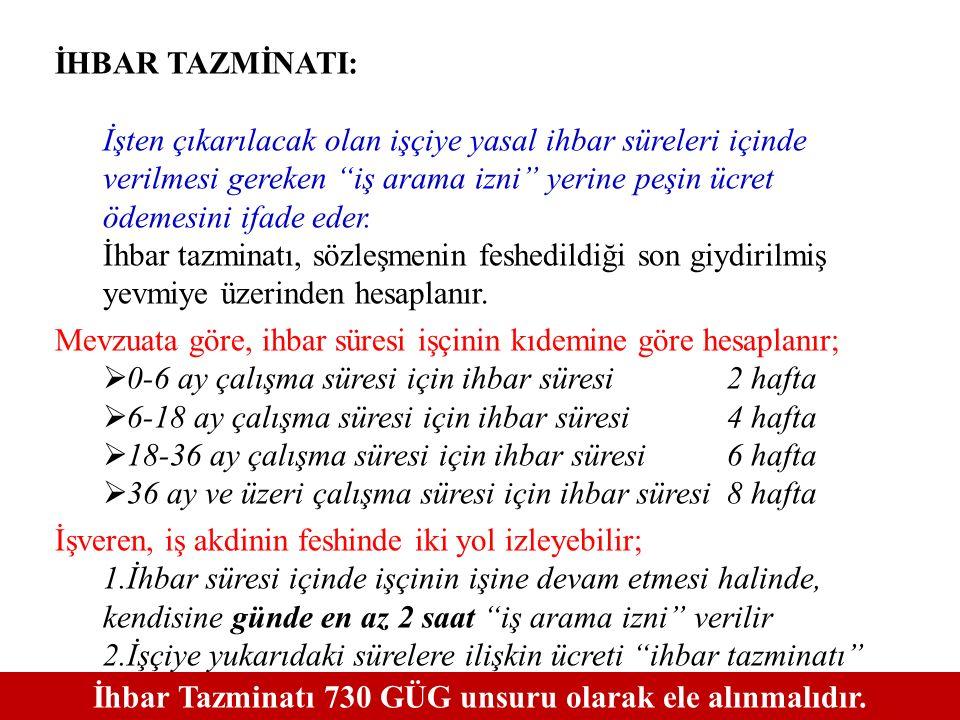 İhbar Tazminatı 730 GÜG unsuru olarak ele alınmalıdır.