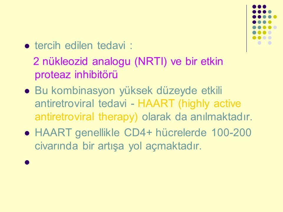 tercih edilen tedavi : 2 nükleozid analogu (NRTI) ve bir etkin proteaz inhibitörü.