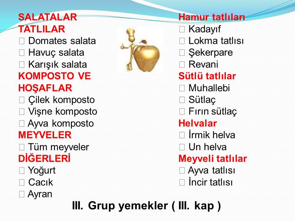 III. Grup yemekler ( III. kap )