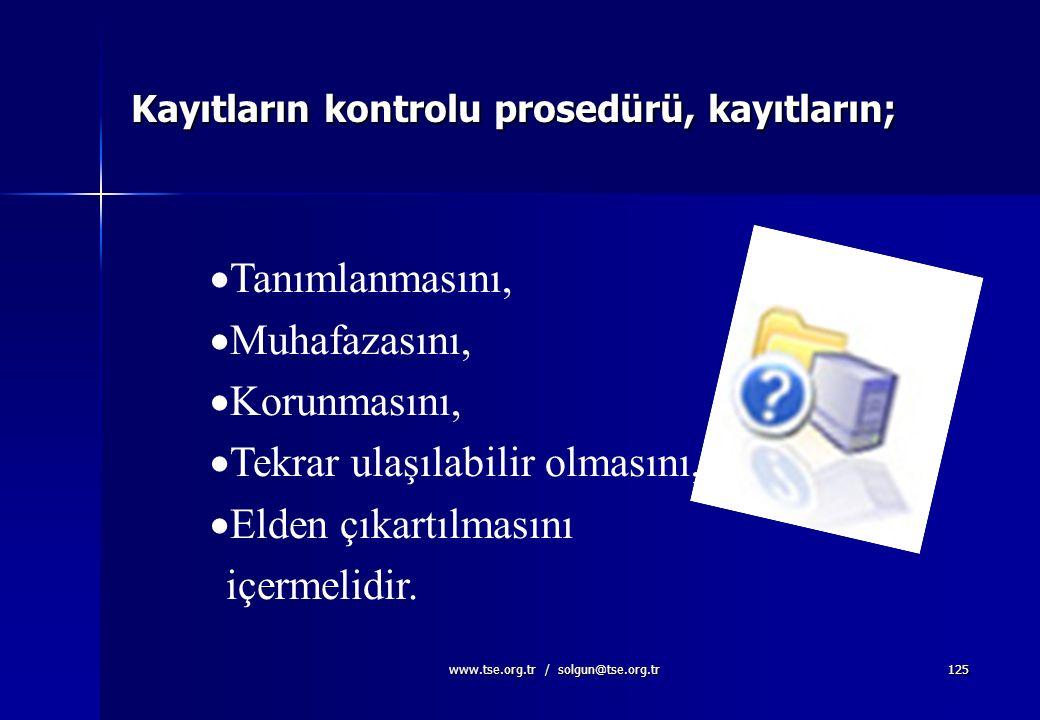 Kayıtların kontrolu prosedürü, kayıtların;