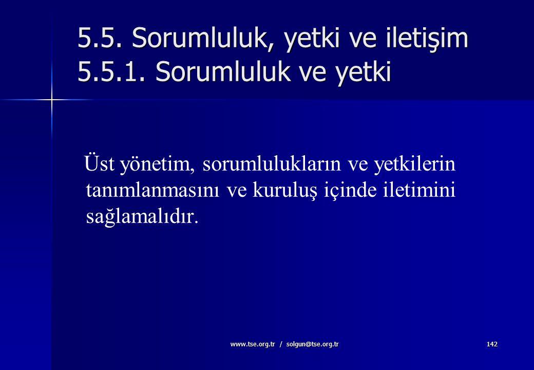 5.5. Sorumluluk, yetki ve iletişim 5.5.1. Sorumluluk ve yetki