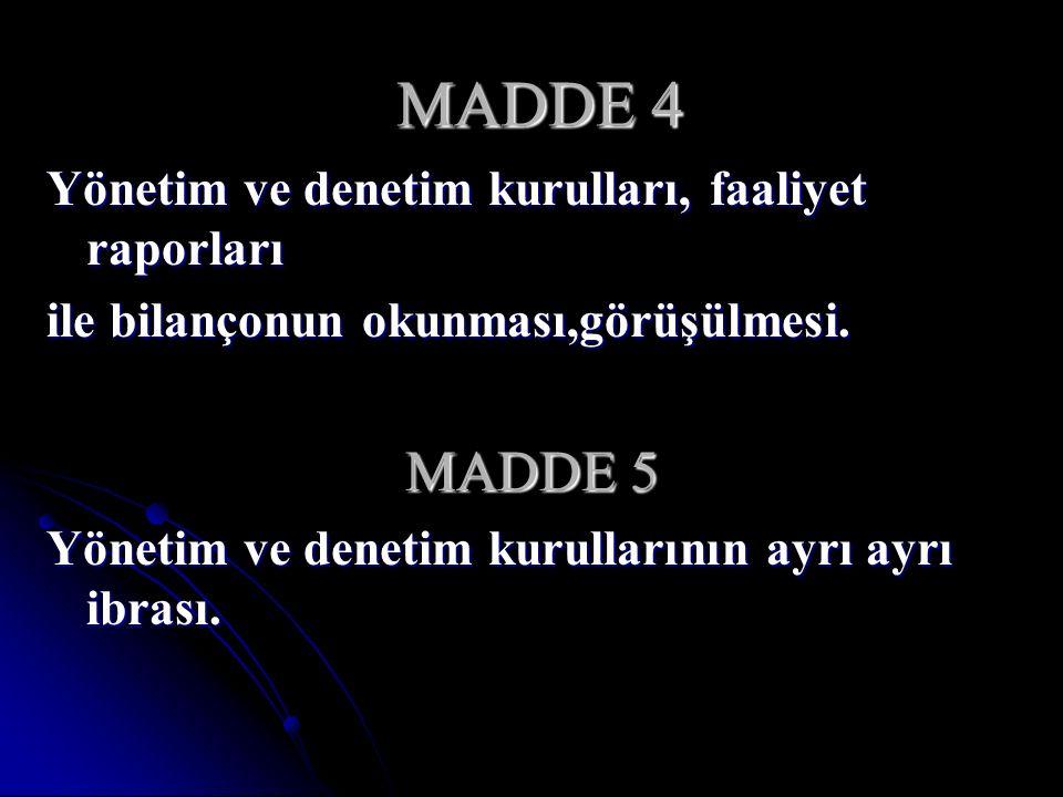 MADDE 4 MADDE 5 Yönetim ve denetim kurulları, faaliyet raporları