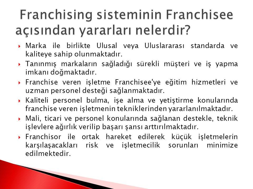 Franchising sisteminin Franchisee açısından yararları nelerdir