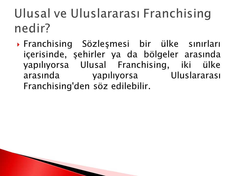 Ulusal ve Uluslararası Franchising nedir