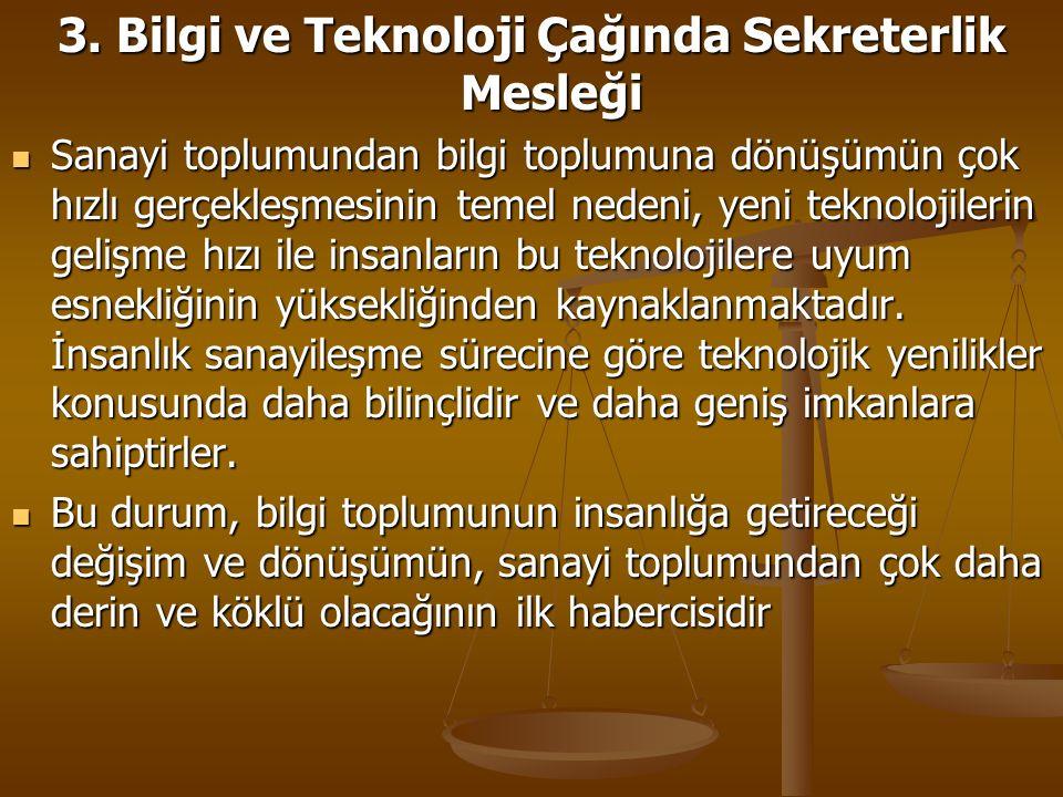 3. Bilgi ve Teknoloji Çağında Sekreterlik Mesleği