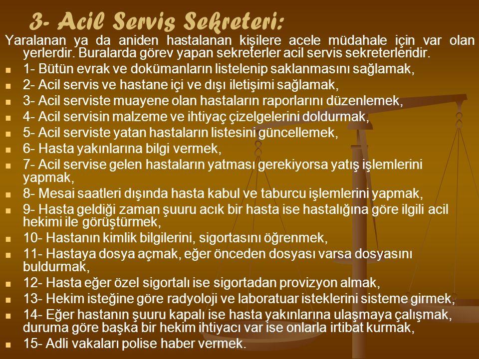 3- Acil Servis Sekreteri: