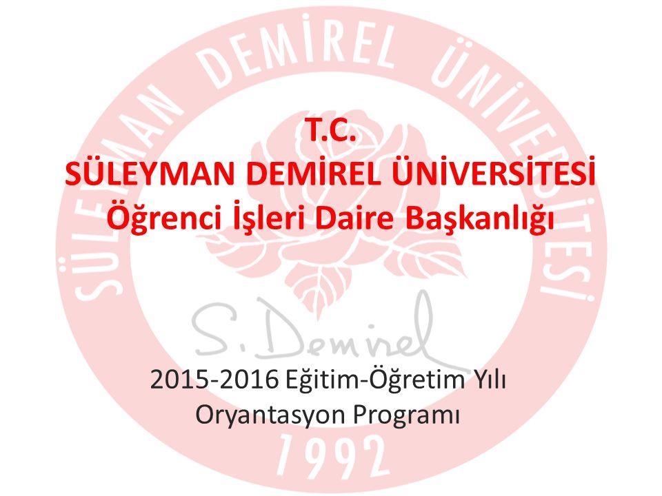 T.C. SÜLEYMAN DEMİREL ÜNİVERSİTESİ Öğrenci İşleri Daire Başkanlığı