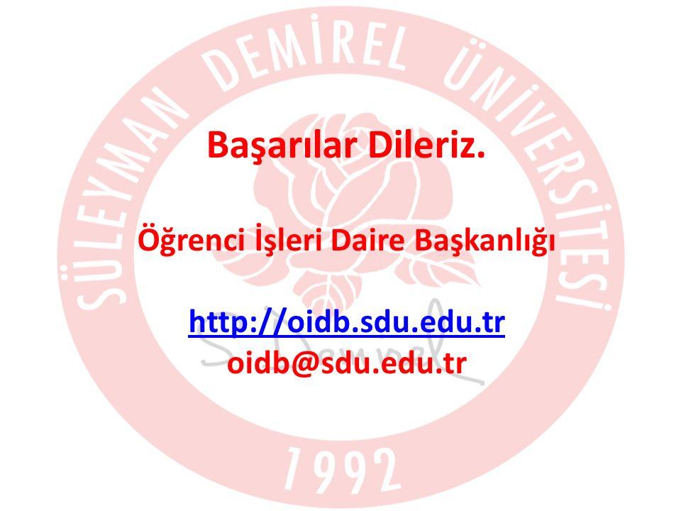 Başarılar Dileriz. Öğrenci İşleri Daire Başkanlığı http://oidb. sdu
