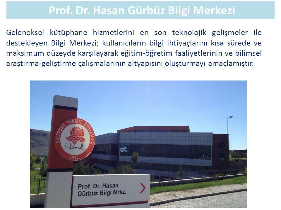 Prof. Dr. Hasan Gürbüz Bilgi Merkezi