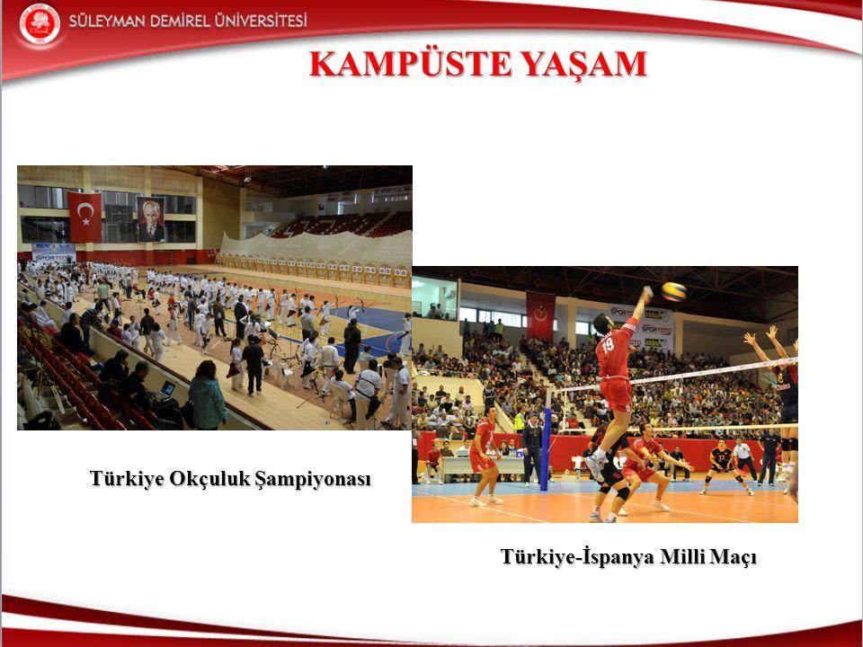 KAMPÜSTE YAŞAM Türkiye Okçuluk Şampiyonası Türkiye-İspanya Milli Maçı