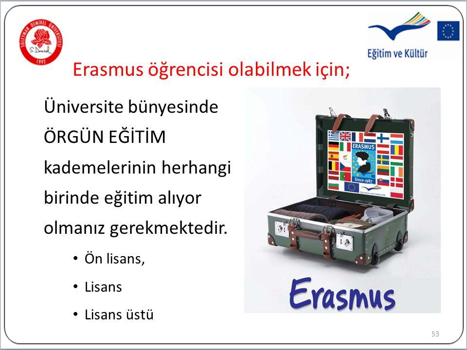 Erasmus öğrencisi olabilmek için;