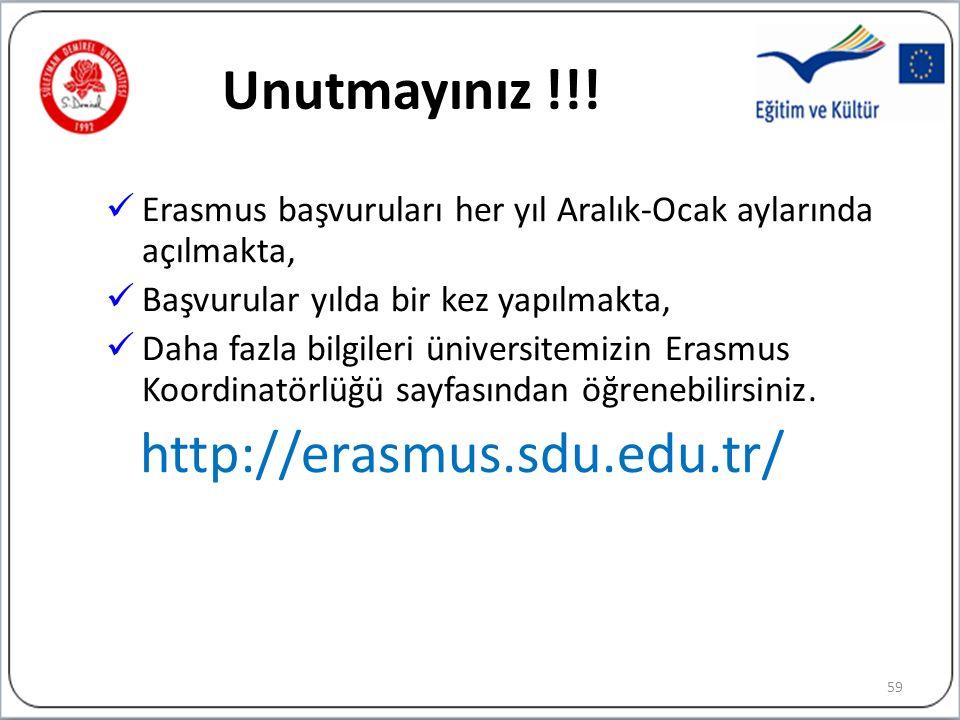 Unutmayınız !!! Erasmus başvuruları her yıl Aralık-Ocak aylarında açılmakta, Başvurular yılda bir kez yapılmakta,