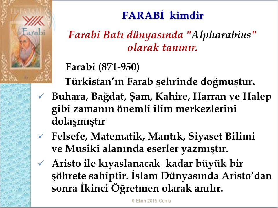 Farabi Batı dünyasında Alpharabius olarak tanınır.