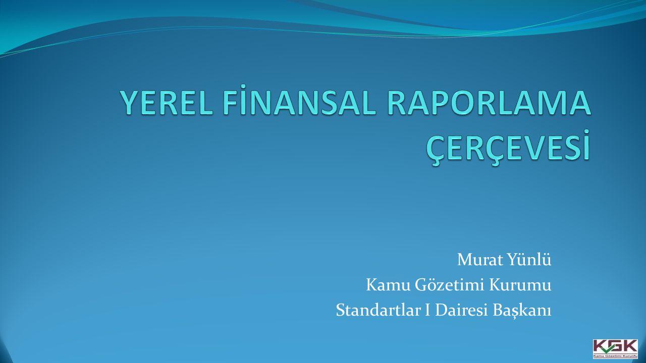YEREL FİNANSAL RAPORLAMA ÇERÇEVESİ