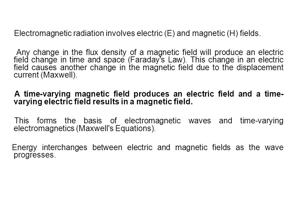 Electromagnetic radiation involves electric (E) and magnetic (H) fields.