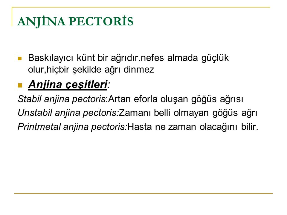 ANJİNA PECTORİS Anjina çeşitleri: