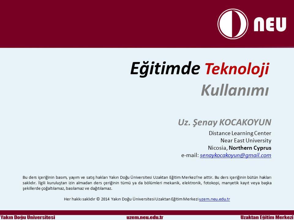 Eğitimde Teknoloji Kullanımı Uz. Şenay KOCAKOYUN