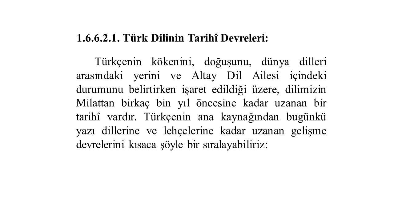 1.6.6.2.1. Türk Dilinin Tarihî Devreleri: