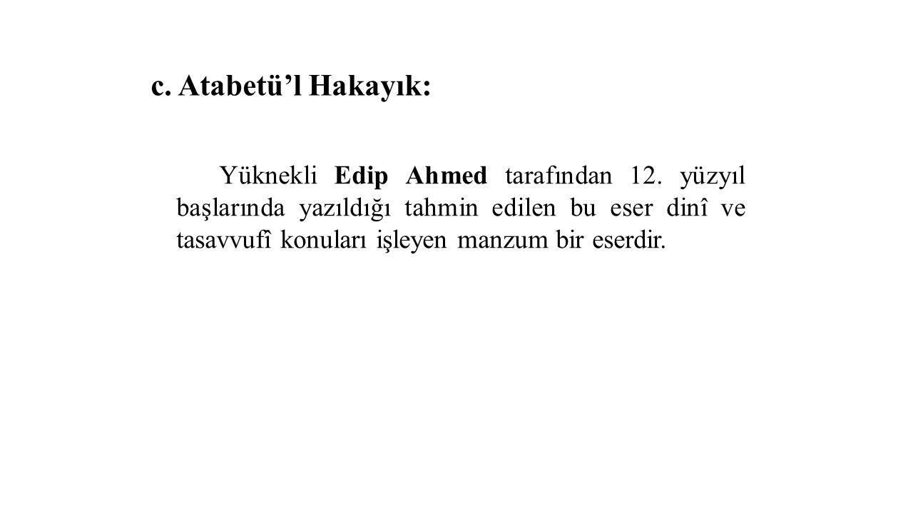 c. Atabetü'l Hakayık: