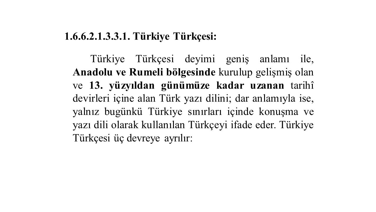 1.6.6.2.1.3.3.1. Türkiye Türkçesi: