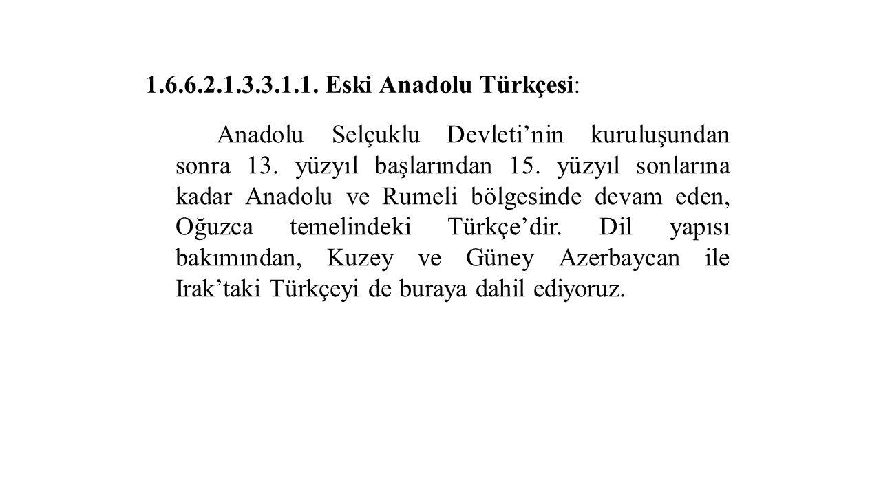 1.6.6.2.1.3.3.1.1. Eski Anadolu Türkçesi:
