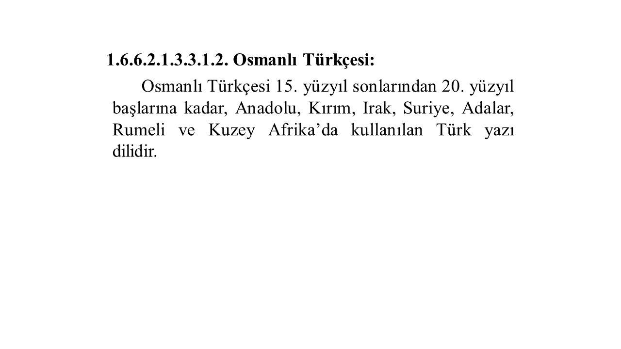 1.6.6.2.1.3.3.1.2. Osmanlı Türkçesi: