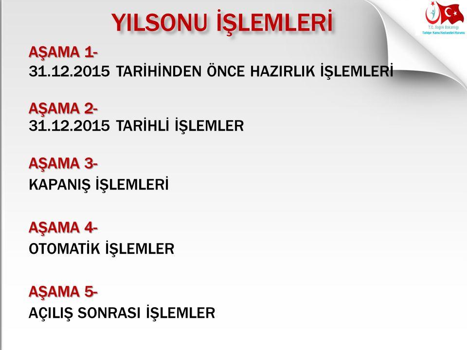 YILSONU İŞLEMLERİ AŞAMA 1-