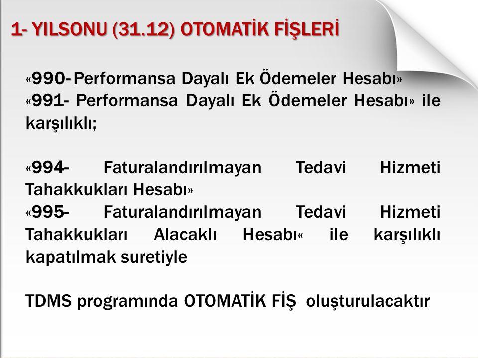 1- YILSONU (31.12) OTOMATİK FİŞLERİ