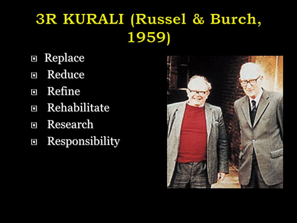 3R KURALI (Russel & Burch, 1959)