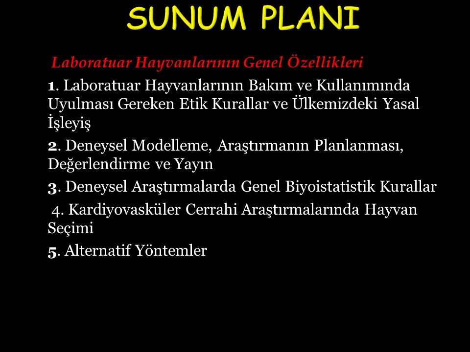SUNUM PLANI Laboratuar Hayvanlarının Genel Özellikleri