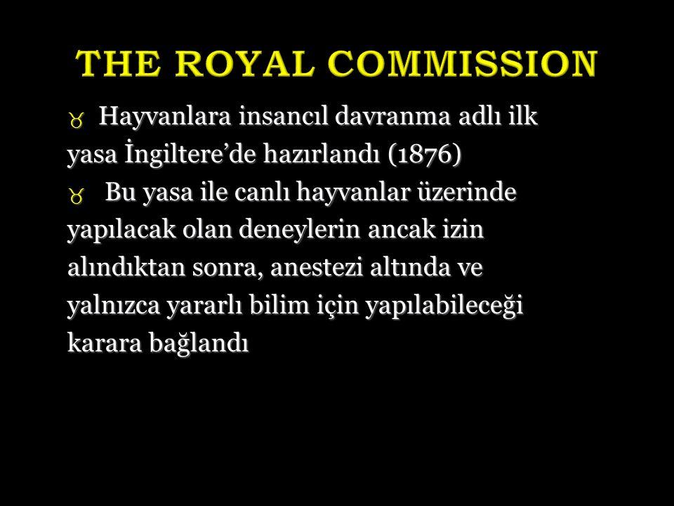 THE ROYAL COMMISSION Hayvanlara insancıl davranma adlı ilk