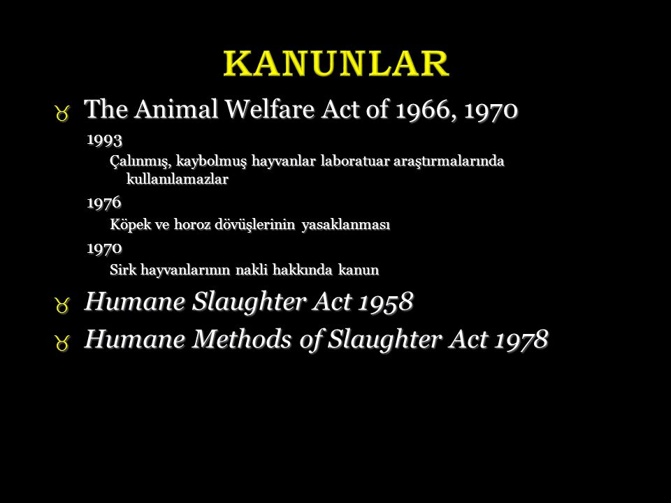 KANUNLAR The Animal Welfare Act of 1966, 1970