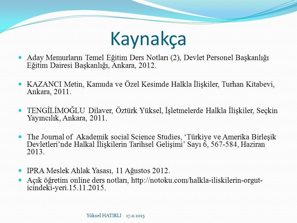 Kaynakça Aday Memurların Temel Eğitim Ders Notları (2), Devlet Personel Başkanlığı Eğitim Dairesi Başkanlığı, Ankara, 2012.