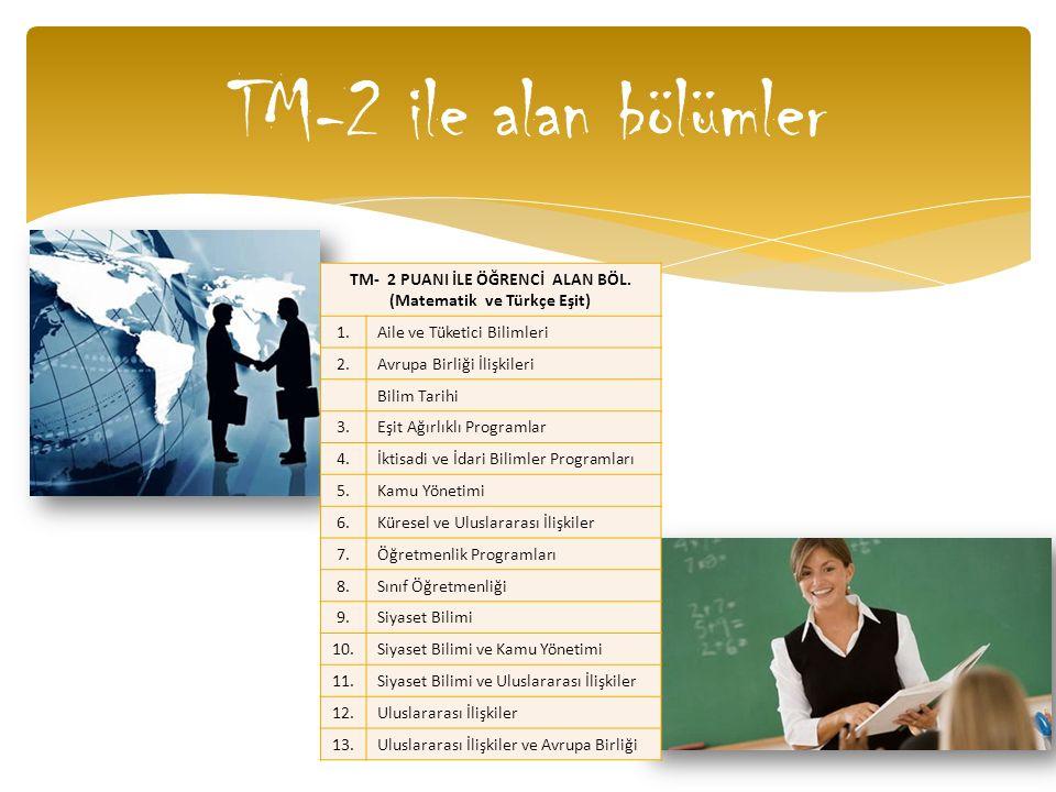 TM- 2 PUANI İLE ÖĞRENCİ ALAN BÖL. (Matematik ve Türkçe Eşit)