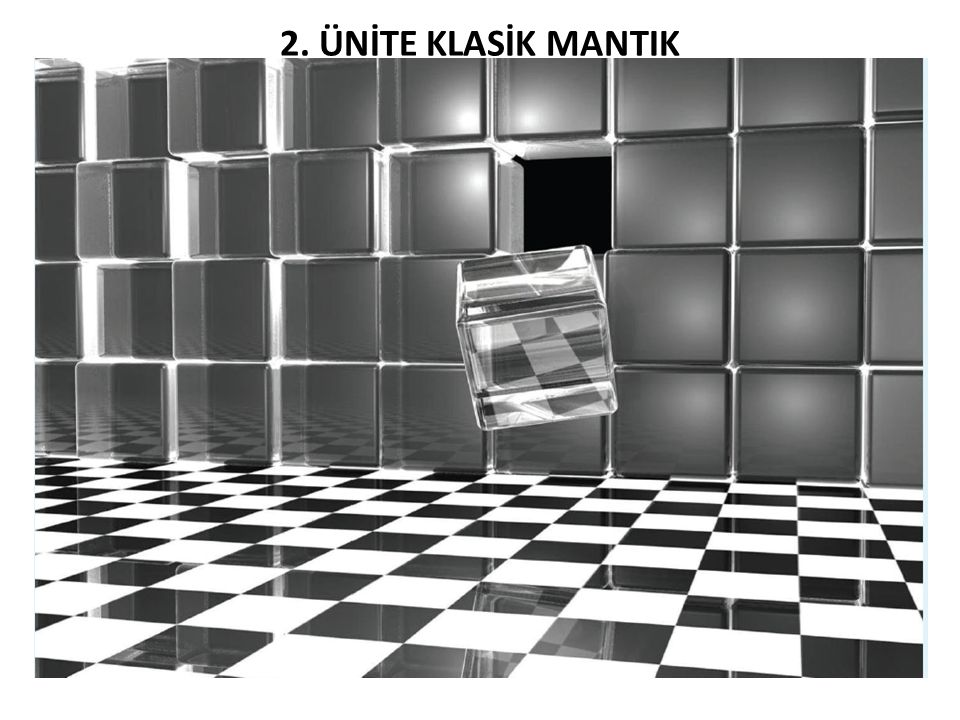 2. ÜNİTE KLASİK MANTIK