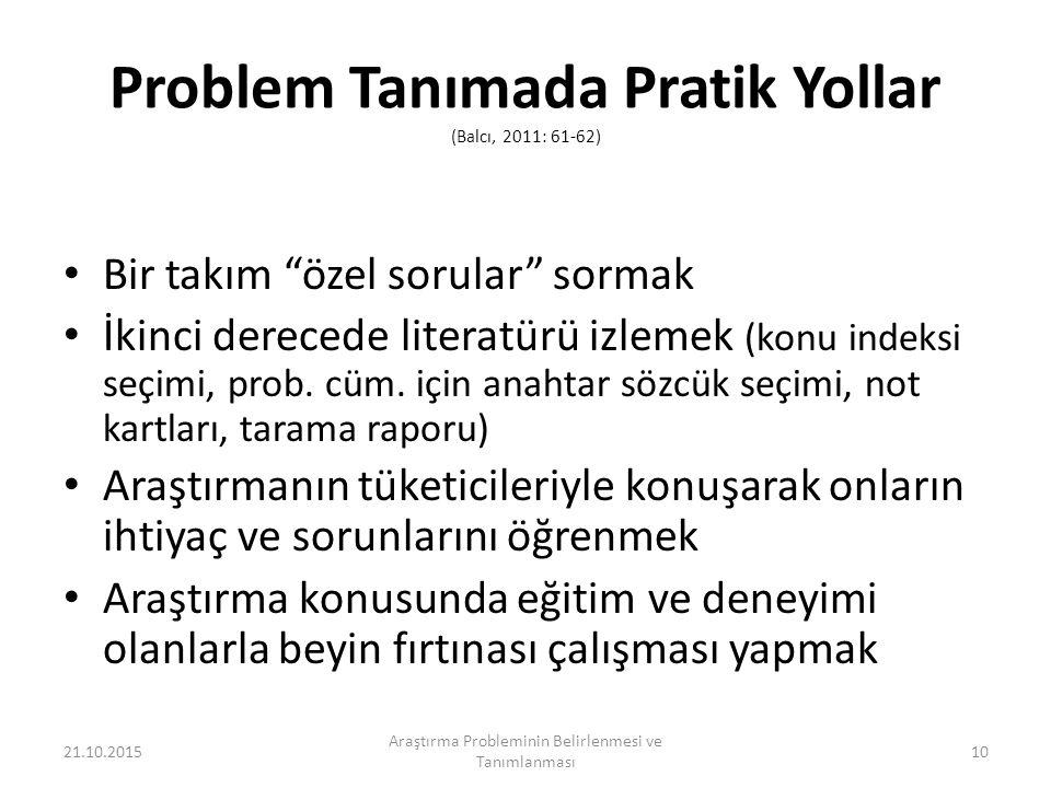 Problem Tanımada Pratik Yollar (Balcı, 2011: 61-62)