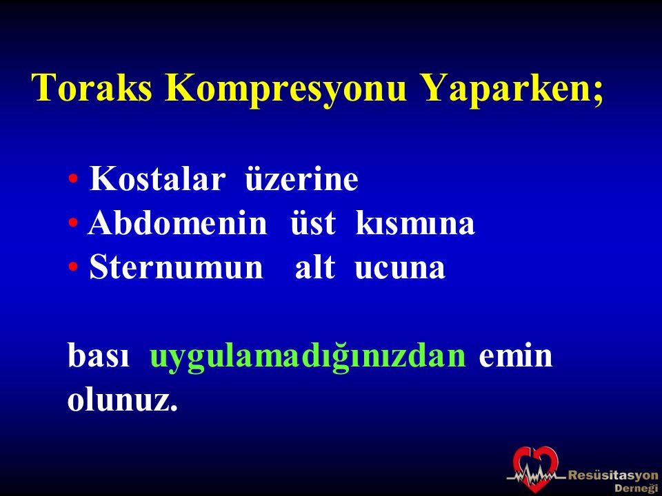 Toraks Kompresyonu Yaparken;