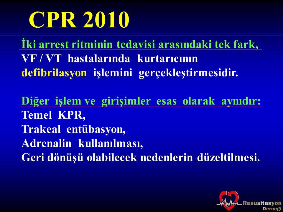 CPR 2010 İki arrest ritminin tedavisi arasındaki tek fark,