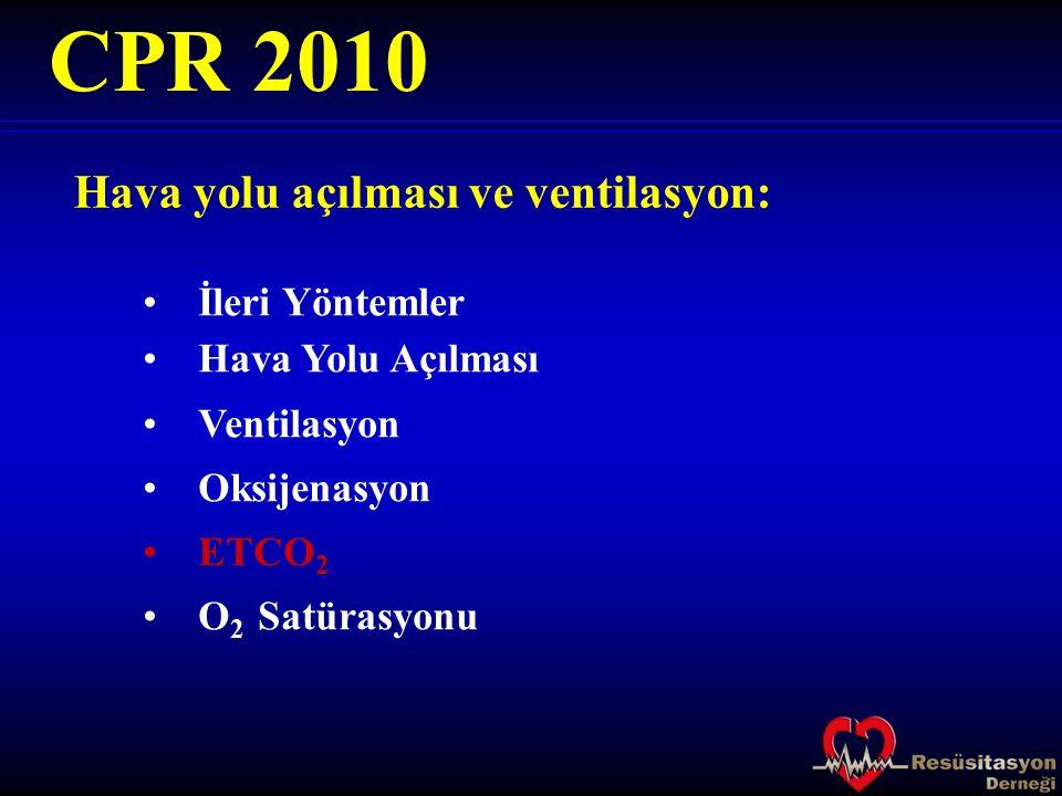 CPR 2010 Hava yolu açılması ve ventilasyon: İleri Yöntemler
