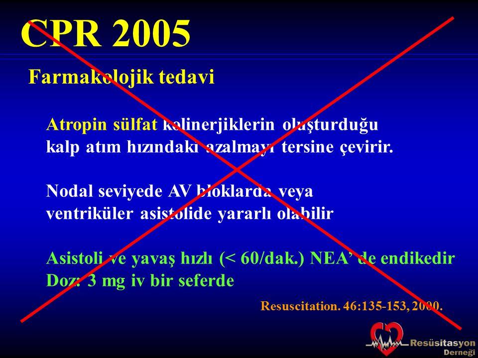 CPR 2005 Farmakolojik tedavi