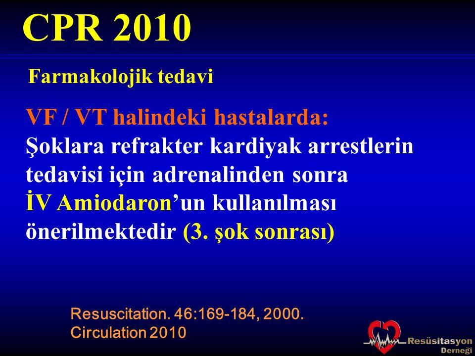 CPR 2010 VF / VT halindeki hastalarda: