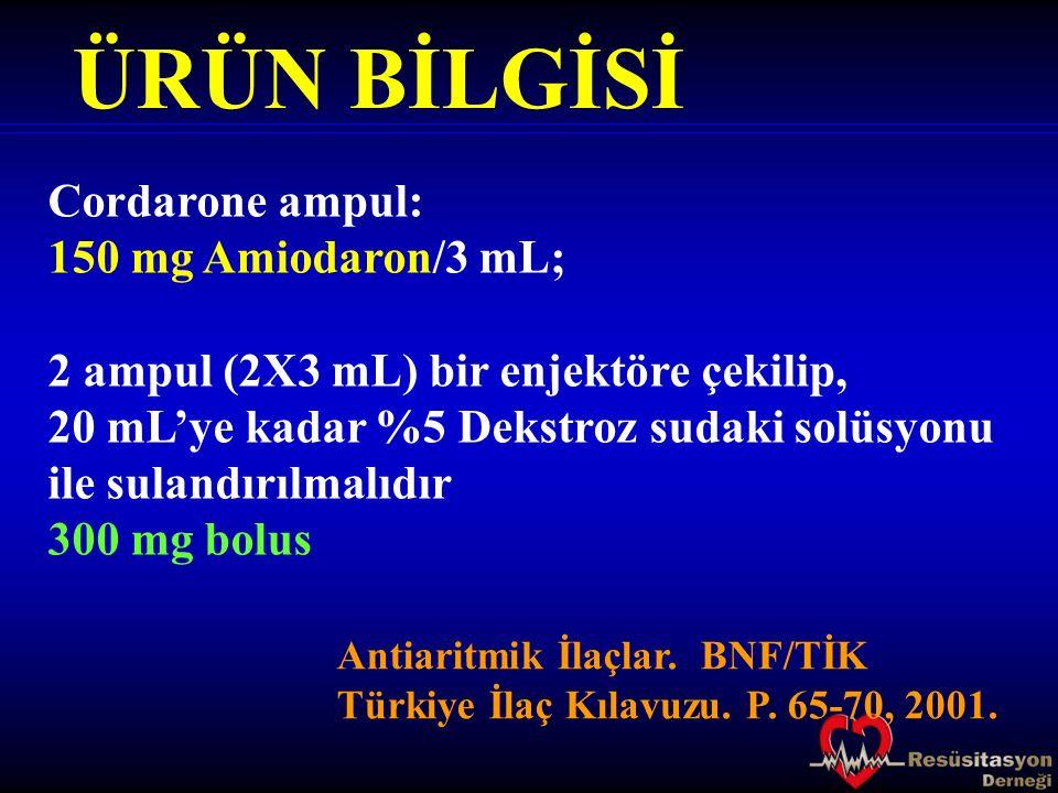 ÜRÜN BİLGİSİ Cordarone ampul: 150 mg Amiodaron/3 mL;
