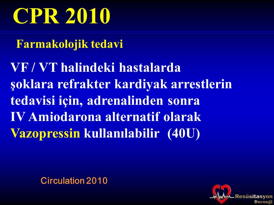 CPR 2010 VF / VT halindeki hastalarda