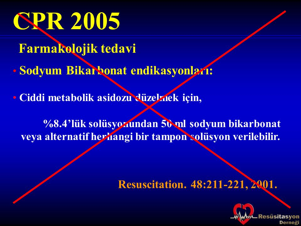 CPR 2005 Farmakolojik tedavi Resuscitation. 48:211-221, 2001.