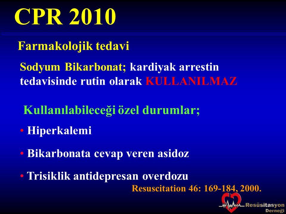 CPR 2010 Farmakolojik tedavi Kullanılabileceği özel durumlar;