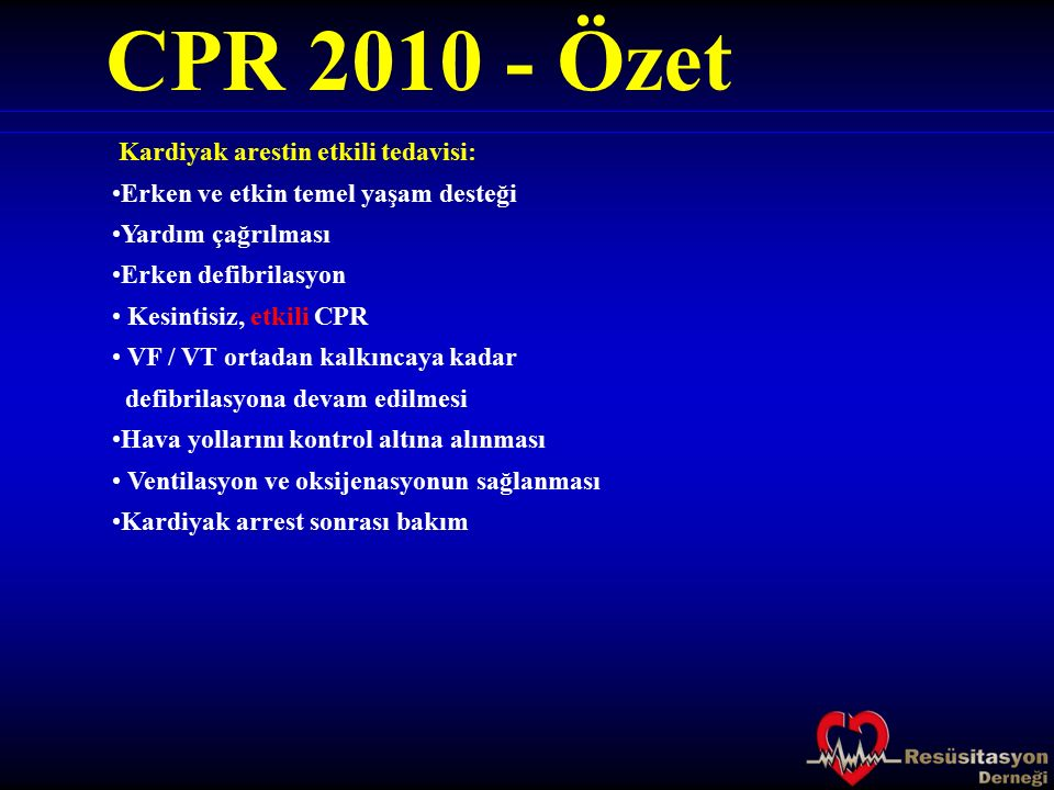 CPR 2010 - Özet Kardiyak arestin etkili tedavisi:
